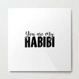 You Are My Habibi | Arabic Yallah Habibo Gift Metal Print