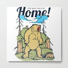 My Home - Angry Bear Outdoor Design Metal Print