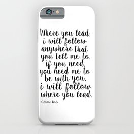Where You Lead I Will Follow,Girls Room Decor,Quote Prints,Girly Svg,Gift For Her iPhone Case
