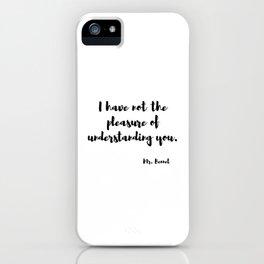 Jane Austen quote from Pride and prejudice iPhone Case