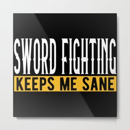 Sword Fighting Lover Gift Idea Design Motif Metal Print