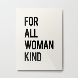 FOR ALL WOMANKIND Metal Print