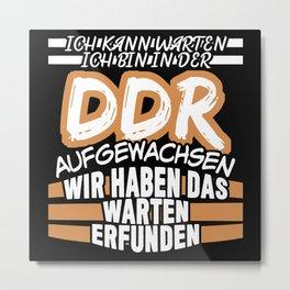DDR And Waiting Ossi Saying Funny Joke Metal Print