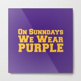 On Sundays We Wear Purple. Metal Print