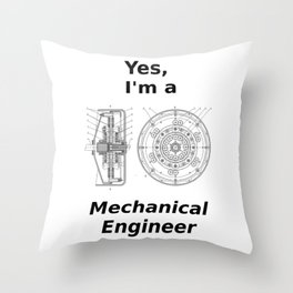Yes, I'm a Mechanical Engineer Throw Pillow
