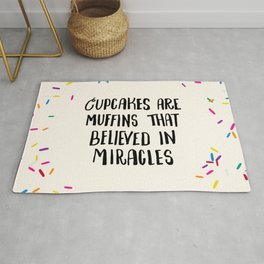 Cupcakes are Muffins that Believed in Miracles // Bright Rug