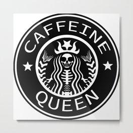 Caffeine Queen  Metal Print