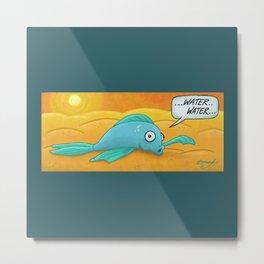 Fish in the Desert! Metal Print