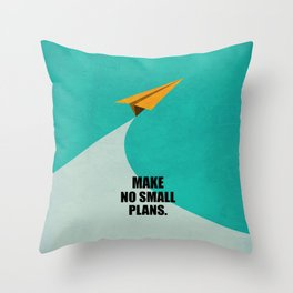 Lab No. 4 - Make No Small Plans Corporate Startup Inspirational Quotes poster Throw Pillow