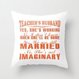 TEACHER'S HUSBAND Throw Pillow