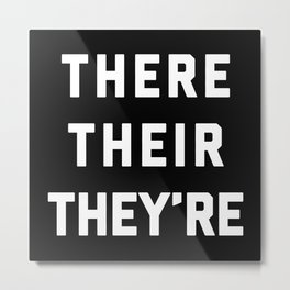 There Their They're Funny Quote Metal Print