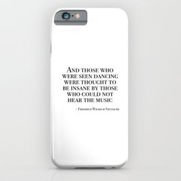 Those who were seen dancing iPhone Case