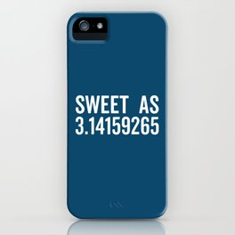 Sweet As Pi Funny Quote iPhone Case