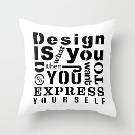 Design is Throw Pillow