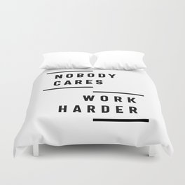 Nobody Cares Work Harder Fitness Workout Gym Gift Duvet Cover