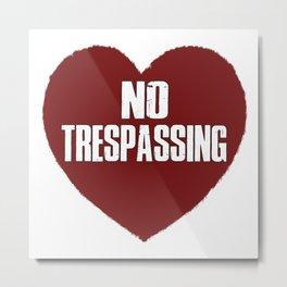 No Trespassing Metal Print