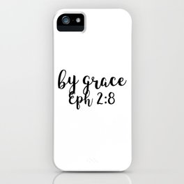 Ephesians 2:8 - By Grace iPhone Case
