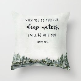 When You Go Through Deep Waters, I Will Be With You Throw Pillow