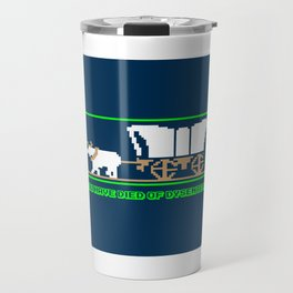 You Have Died of Dysentery - Funny Gaming Quote Gift Travel Mug