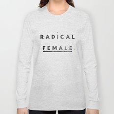 Radical Female Long Sleeve T-shirt