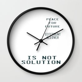 This is the awesome revolutionary Tshirt Those who make peaceful Revolution Peace for Future Wall Clock