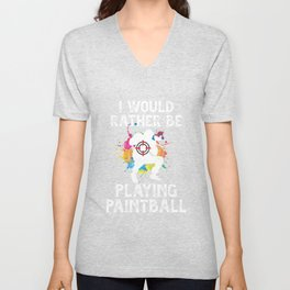 I Woud Rather Be Playing Paintball Color Balls Gift Unisex V-Neck