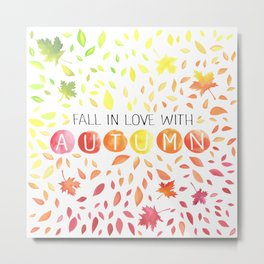Fall in love with autunm 1 Metal Print