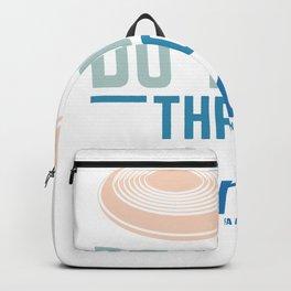 Do You Even Throw Bro Frisbee saying Backpack