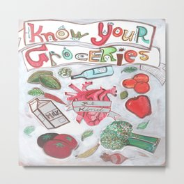 Know Your Groceries Metal Print