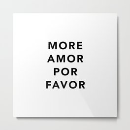 More amor por favor Metal Print