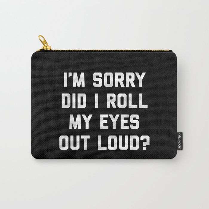 Roll My Eyes Funny Quote Tasche
