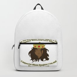 And I Straighten My Crown Backpack