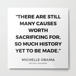 20  | 191112 |  Michelle Obama Quotes Metal Print