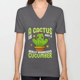 Cute A Cactus Is Just a Really Aggressive Cucumber Unisex V-Neck