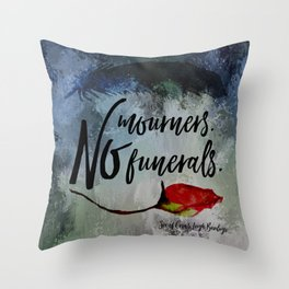 No mourners. No funerals. Six of Crows Throw Pillow