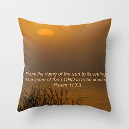 Psalm 113:3 Sunrise Throw Pillow