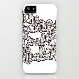 Healthy Lifestyle The Greatest Wealth is Health iPhone Case