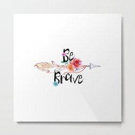 Be Brave Tribal Floral Watercolor Arrow Metal Print