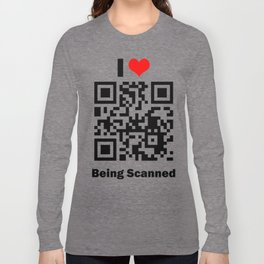 I Love Being Scanned Long Sleeve T-shirt