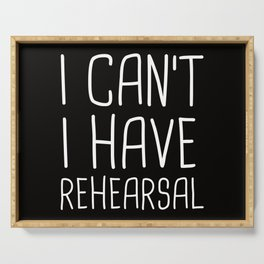 I Can't I Have Rehearsal Serving Tray