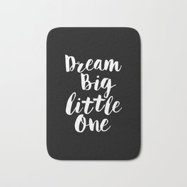 Dream Big Little One black-white typography poster black-white childrens room nursery home decor Bath Mat