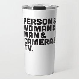 Person Woman Man Camera TV Travel Mug