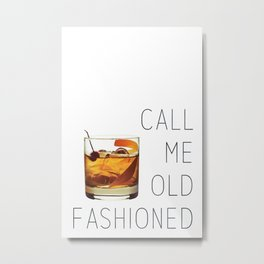 Call Me Old Fashioned Print Metal Print