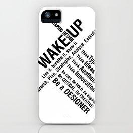 Graphic Design. Wake Up iPhone Case