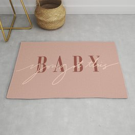 Baby You Got This Rug