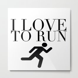 I Love to Run with Running Stick Figure in Black Metal Print