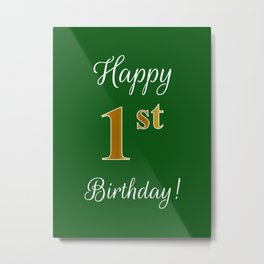 """Elegant """"Happy 1st Birthday!"""" With Faux/Imitation Gold-Inspired Color Pattern Number (on Green) Metal Print"""