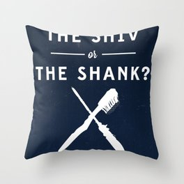 The Shiv or the Shank Throw Pillow