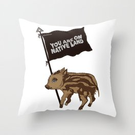 You are on Native Land! Throw Pillow