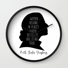 Women Belong In All Places where decisions are being made. Wall Clock